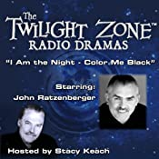 I Am the Night - Color Me Black: The Twilight Zone Radio Dramas | [Rod Serling]