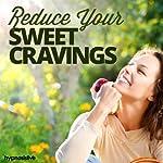 Reduce Sweet Cravings Hypnosis: Say So Long to Sugar, Using Hypnosis |  Hypnosis Live