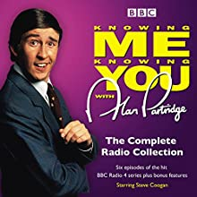 Knowing Me Knowing You with Alan Partridge: BBC Radio 4 comedy Radio/TV Program Auteur(s) : Steve Coogan, Patrick Marber Narrateur(s) : Steve Coogan, Patrick Marber, Rebecca Front