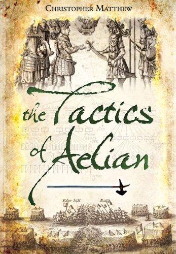 the-tactics-of-aelian-by-christopher-matthew-2012-10-30