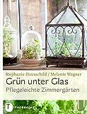 Image de Grün unter Glas - Pflegeleichte Zimmergärten