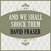 And We Shall Shock Them | [David Fraser]