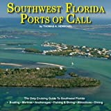 Southwest Florida Ports Of Call: Southwest Florida Cruising, Boating, Fishing And Vacations (Volume 1)