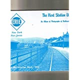 ERIE NEW YORK PORT JERVIS THE NEXT STATION WILL BE... AN ALBUM OF RAILROAD DEPOTS IN 1910 VOLUME VI