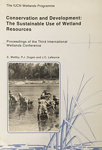 Conservation and Development : The Sustainable Use of Wetland