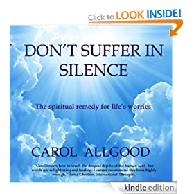 Don't Suffer In Silence: The Spiritual Remedy for Life's Worries