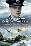 Image of A SALUTE TO ONE OF 'THE FEW': The Life of  Flying Officer Peter Cape Beauchamp St John RAF