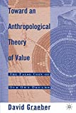 img - for Toward An Anthropological Theory of Value: The False Coin of Our Own Dreams book / textbook / text book