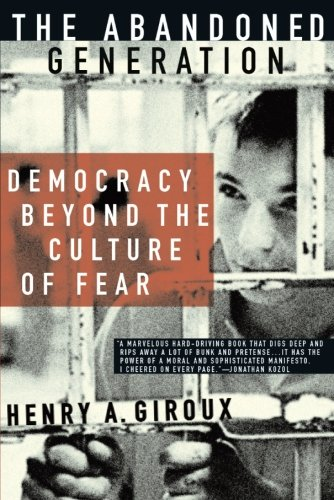The Abandoned Generation: Democracy Beyond The Culture Of Fear front-968623