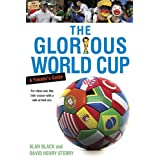 The Glorious World Cup: A Fanatic's Guide ~ David Henry Sterry