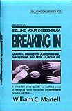 Secrets Of Selling: Breaking In (Screenwriting Blue Books Book 20)