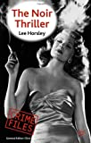 Lee Horsley The Noir Thriller (Crime Files)