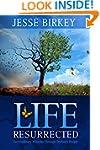 Life Resurrected:  Extraordinary Mira...