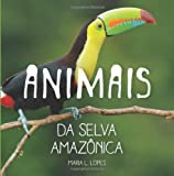 Mrs Maria Lourdes Lopes da Silva author Animais da Selva Amazonica: children book: 1