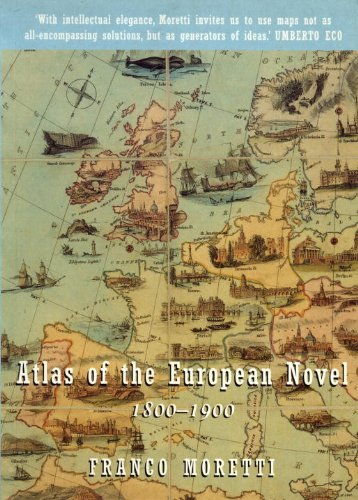 Atlas of the European Novel 1800-1900: Franco Moretti: 9781859842249: Amazon.com: Books
