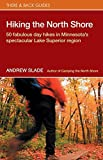 img - for Hiking the North Shore: 50 Fabulous Day Hikes in Minnesota's Spectacular Lake Superior (There & Back Guides) book / textbook / text book