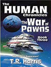 The War of Pawns (The Human Chronicles -- Book Three)
