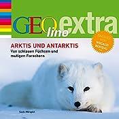 Arktis und Antarktis (GEOlino extra Hör-Bibliothek) | Martin Nusch