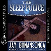 The Sleep Police | [Jay Bonansinga]