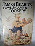 img - for James Beard's Fowl and Game Bird Cookery book / textbook / text book