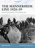 img - for The Mannerheim Line 1920-39: Finnish Fortifications of the Winter War (Fortress) book / textbook / text book