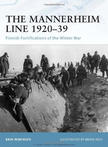 The Mannerheim Line 1920-39: Finnish Fortifications of the Winter War (Fortress)