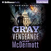 Gray Vengeance: Tom Gray, Book 5 | Alan McDermott