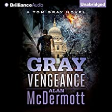 Gray Vengeance: Tom Gray, Book 5 (       UNABRIDGED) by Alan McDermott Narrated by James Langton