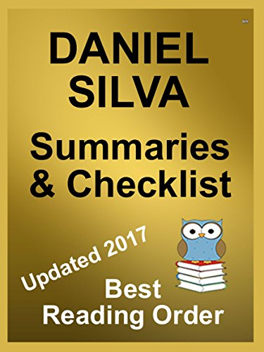 DANIEL SILVA SERIES READING LIST WITH SUMMARIES AND CHECKLIST – UPDATED 2017: Best Reading Order of Gabriel Allon, Michael Osbourne – latest releases – short summary of HOUSE OF SPIES