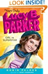 Yours Truly, Lucy B. Parker: Girl vs....