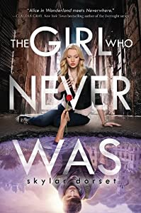 The Girl Who Never Was: Otherworld Book One by Skylar Dorset ebook deal