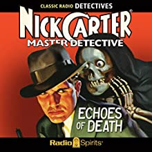 Nick Carter, Master Detective: Echoes of Death  by Nick Carter Narrated by Lon Clark