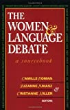 The Women and Language Debate: A Sourcebook: 1st (First) Edition