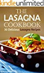 The Lasagna Cookbook: 30 Delicious La...