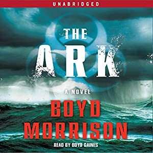The Ark: A Novel | [Boyd Morrison]