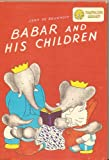 Babar And His Children with The Tale of Benjamin Bunny