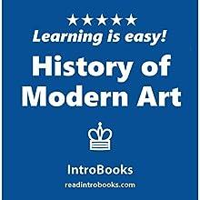 History of Modern Art | Livre audio Auteur(s) :  IntroBooks Narrateur(s) : Andrea Giordani