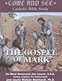 img - for Come and See: The Gospel of Mark (Come and See: Catholic Bible Study) book / textbook / text book