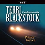 Private Justice: Newpointe 911 Series, Book 1 (       UNABRIDGED) by Terri Blackstock Narrated by J. C. Howe