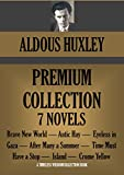 ALDOUS HUXLEY COLLECTION. 7 NOVELS: Brave New World, Antic Hay, Eyeless In Gaza and many more (Timeless Wisdom Collection Book 1090)