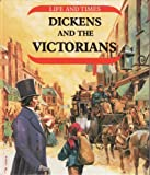 Dickens and the Victorians (Life & times) (0850786207) by Ross, Stewart