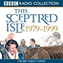 This Sceptred Isle: The Twentieth Century, Volume 5, 1979-1999 Audiobook by Christopher Lee Narrated by Anna Massey, Robert Powell