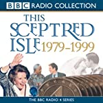 This Sceptred Isle: The Twentieth Century, Volume 5, 1979-1999 | Christopher Lee