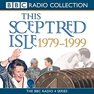 This Sceptred Isle: The Twentieth Century, Volume 5, 1979-1999 | [Christopher Lee]