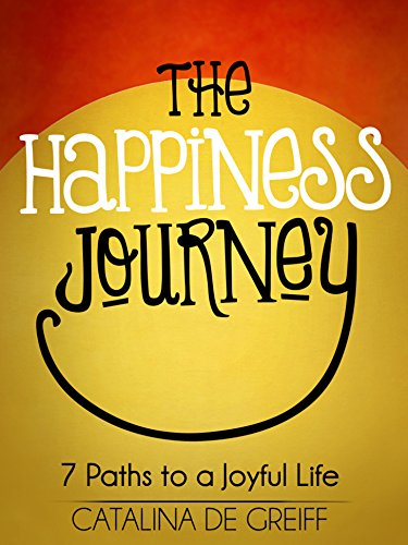 ebook: The Happiness Journey: 7 Paths to a Joyful Life (B00TG8X2PW)
