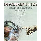 Descubrimientos: Innovación y tecnología siglos XX y XXI