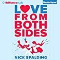 Love...From Both Sides Audiobook by Nick Spalding Narrated by Heather Wilds, Napoleon Ryan