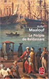 Le Periple De Baldassare (Ldp Litterature) (French Edition) (2253152447) by Amin Maalouf