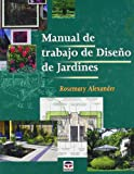 Manual De Trabajo De Diseno De Jardines/ The Essential Garden Design Workbook (Spanish Edition)
