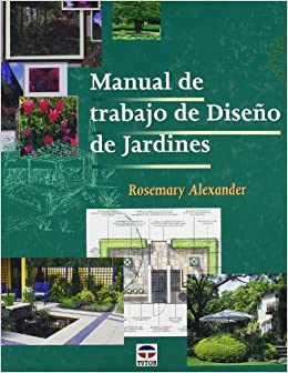Manual De Trabajo De Diseno De Jardines/ The Essential Garden Design